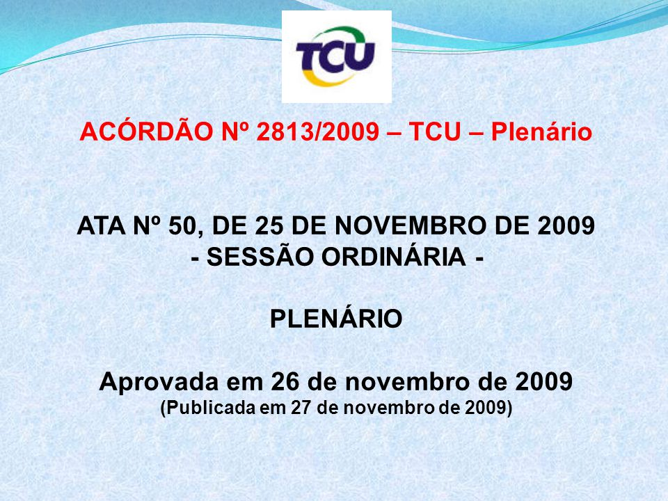 ACÓRDÃO Nº 2813/2009 – TCU – Plenário