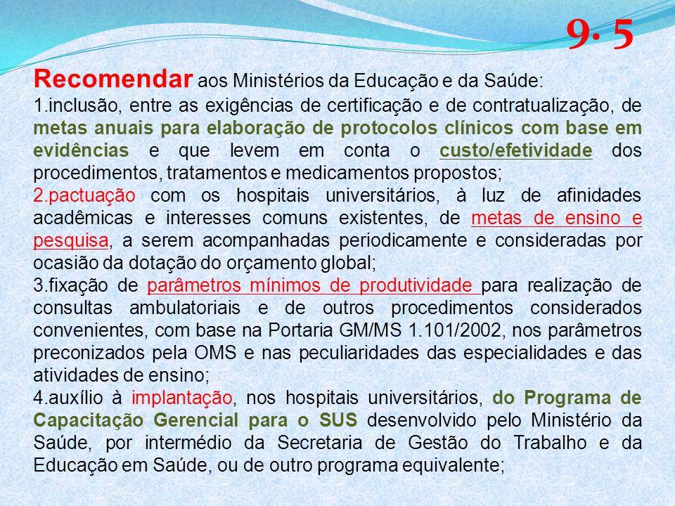 9. 5 Recomendar aos Ministérios da Educação e da Saúde: