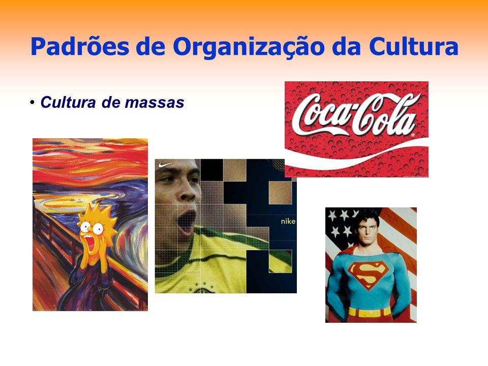 Padrões de Organização da Cultura