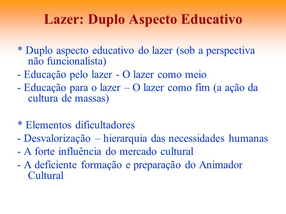 Lazer: Duplo Aspecto Educativo
