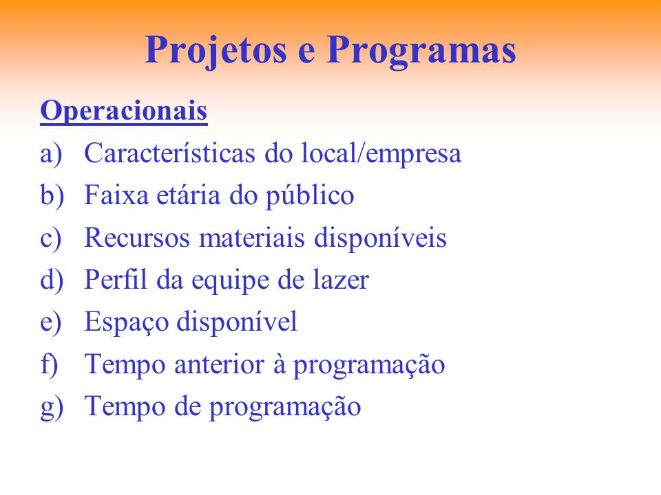 Projetos e Programas Operacionais Características do local/empresa