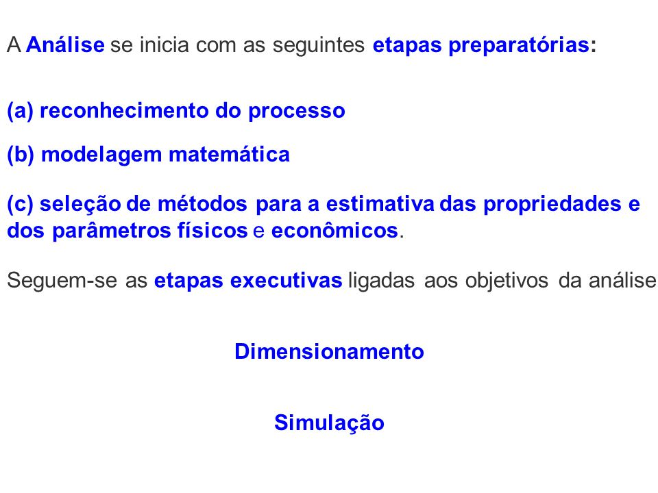 A Análise se inicia com as seguintes etapas preparatórias: