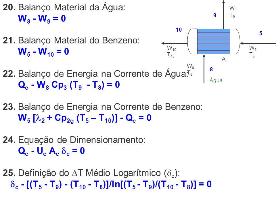 20. Balanço Material da Água: W8 - W9 = 0