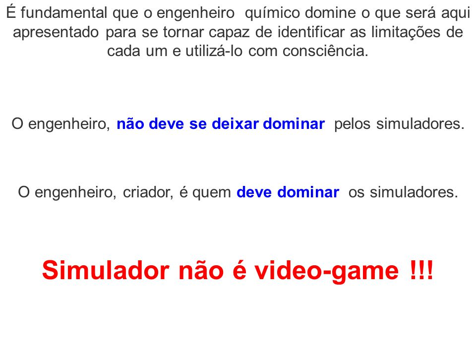Simulador não é video-game !!!