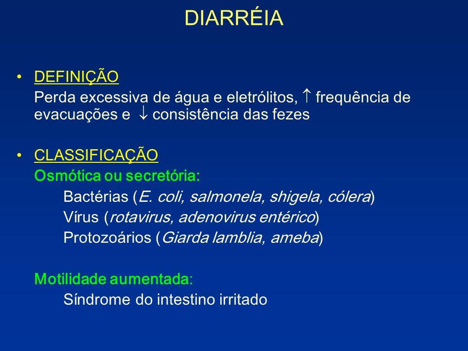 DIARRÉIA DEFINIÇÃO. Perda excessiva de água e eletrólitos,  frequência de evacuações e  consistência das fezes.