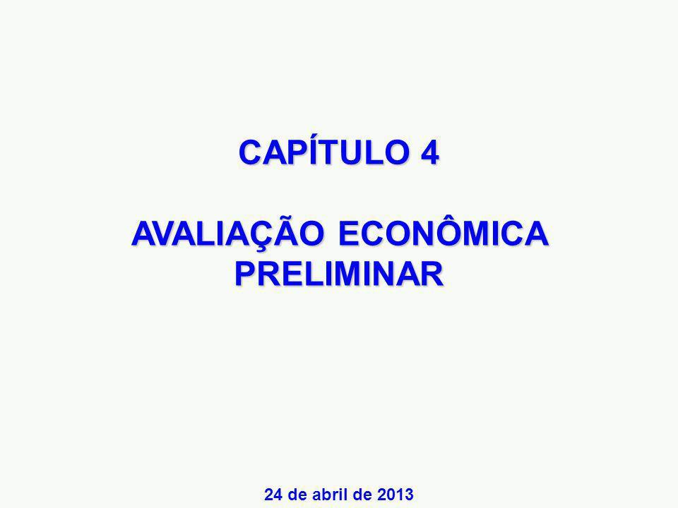 CAPÍTULO 4 AVALIAÇÃO ECONÔMICA PRELIMINAR