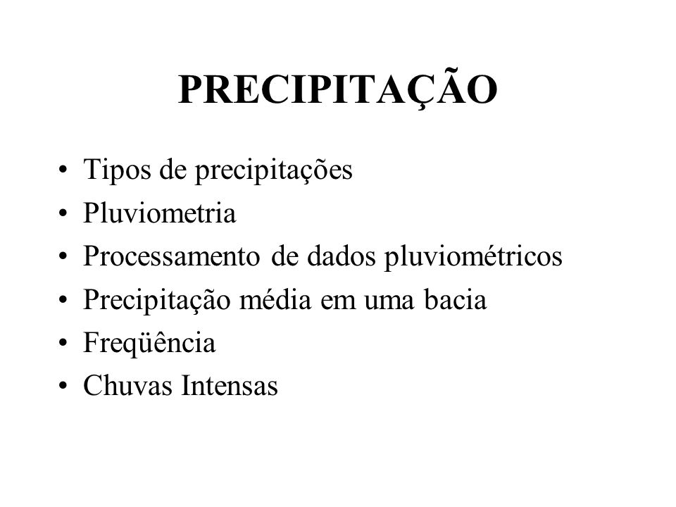 PRECIPITAÇÃO Tipos de precipitações Pluviometria
