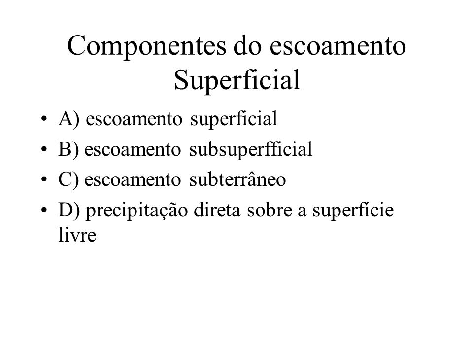 Componentes do escoamento Superficial
