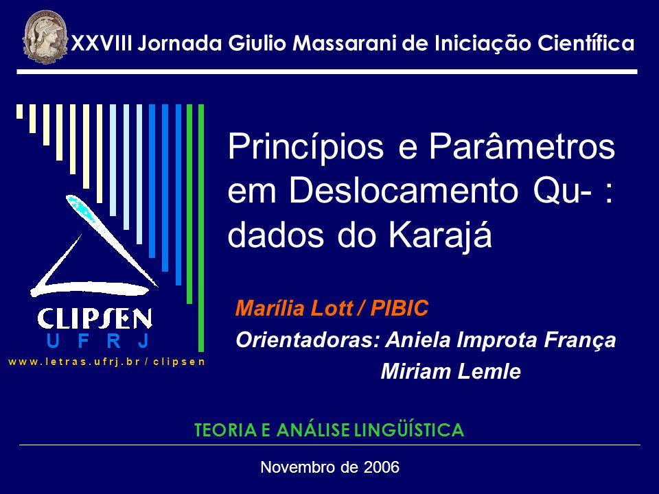 Princípios e Parâmetros em Deslocamento Qu- : dados do Karajá