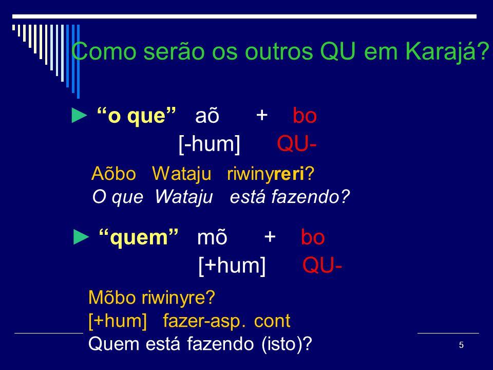 Como serão os outros QU em Karajá