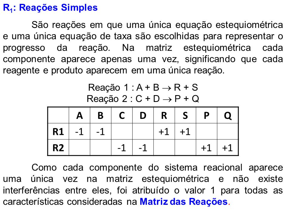 Reação 1 : A + B  R + S Reação 2 : C + D  P + Q