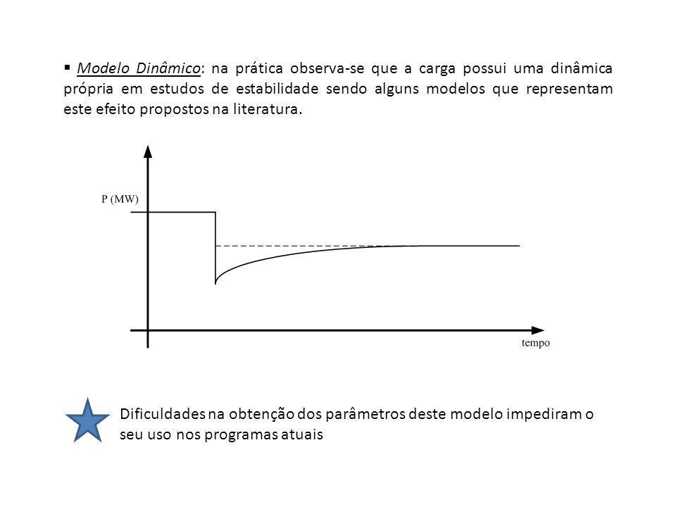 Modelo Dinâmico: na prática observa-se que a carga possui uma dinâmica própria em estudos de estabilidade sendo alguns modelos que representam este efeito propostos na literatura.