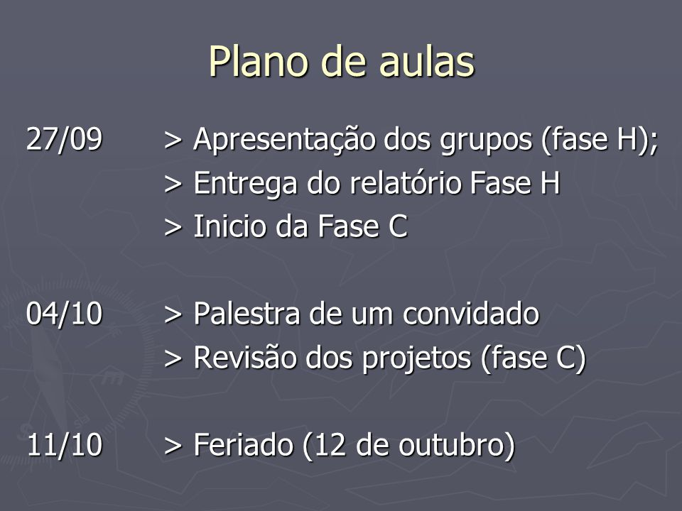 Plano de aulas 27/09 > Apresentação dos grupos (fase H);