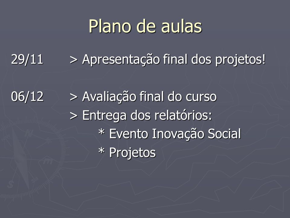 Plano de aulas 29/11 > Apresentação final dos projetos!