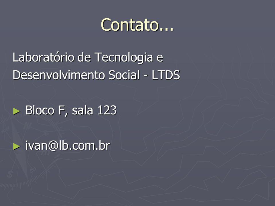 Contato... Laboratório de Tecnologia e Desenvolvimento Social - LTDS