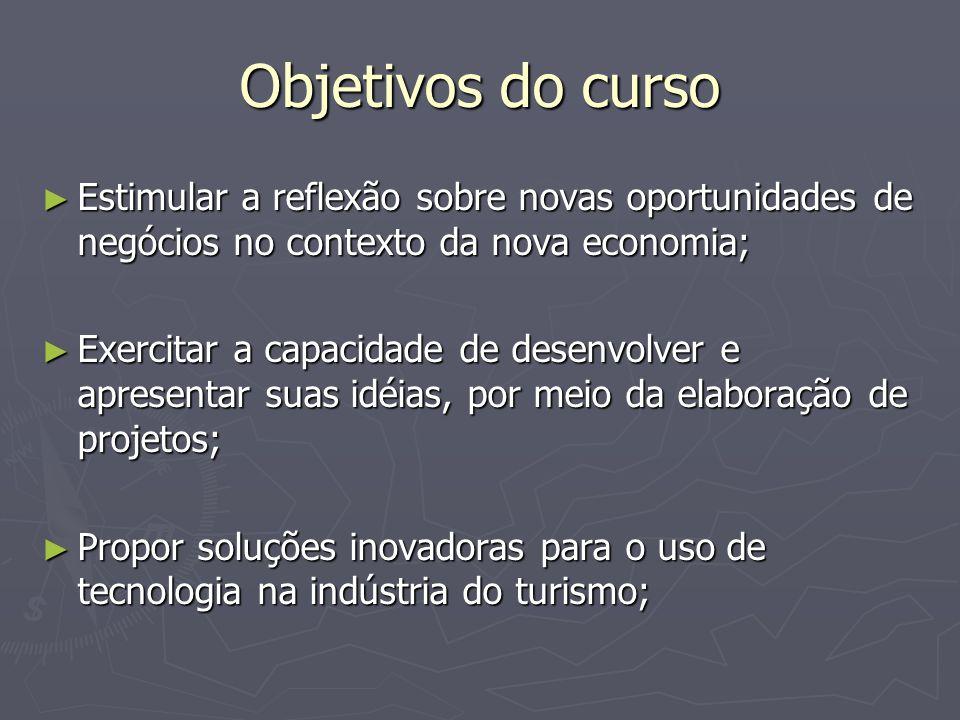 Objetivos do curso Estimular a reflexão sobre novas oportunidades de negócios no contexto da nova economia;