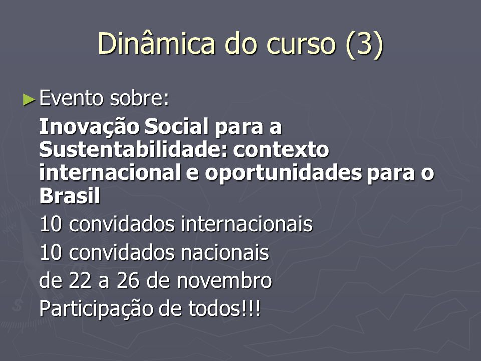 Dinâmica do curso (3) Evento sobre: