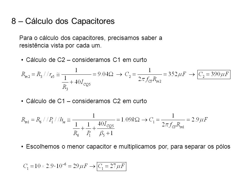 8 – Cálculo dos Capacitores
