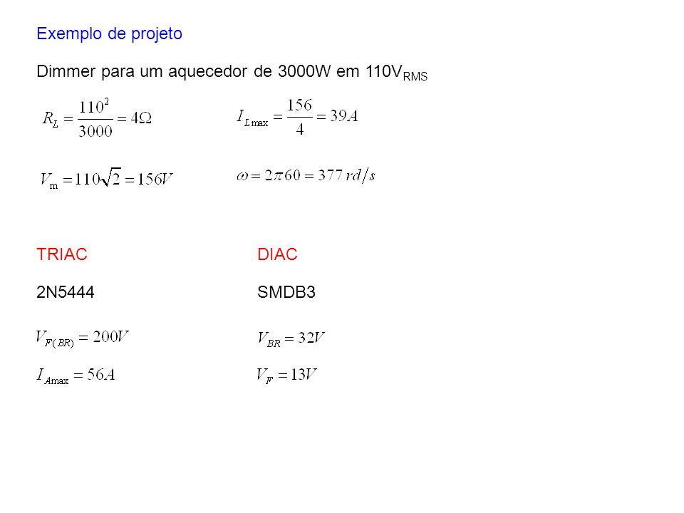 Exemplo de projeto Dimmer para um aquecedor de 3000W em 110VRMS TRIAC DIAC 2N5444 SMDB3