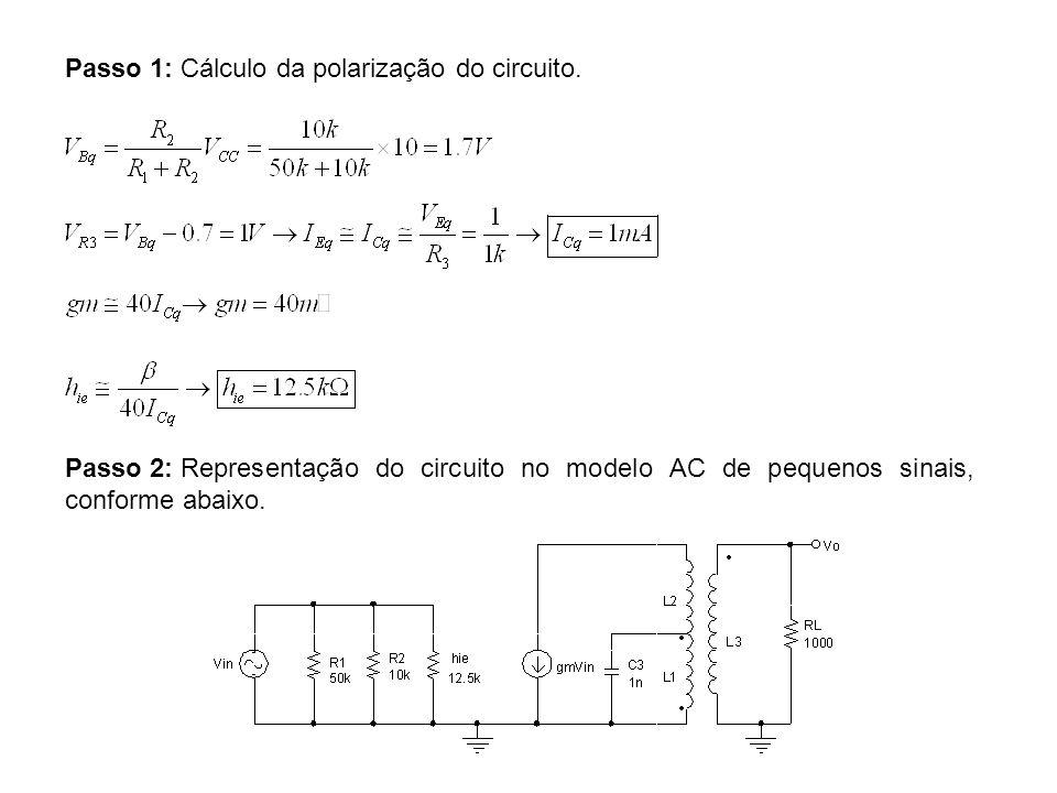 Passo 1: Cálculo da polarização do circuito.