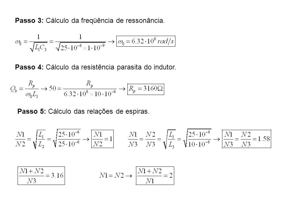 Passo 3: Cálculo da freqüência de ressonância.