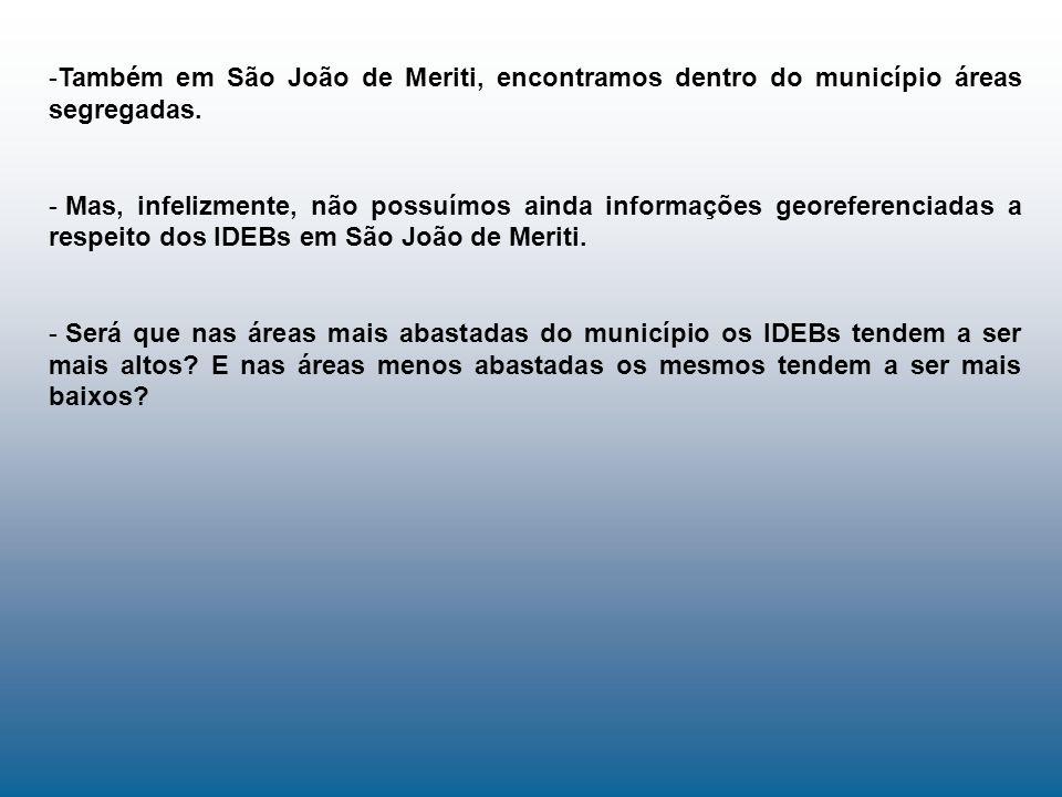 Também em São João de Meriti, encontramos dentro do município áreas segregadas.