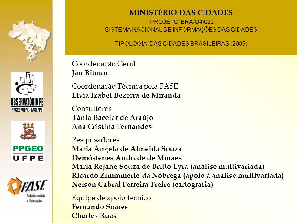 MINISTÉRIO DAS CIDADES PROJETO: BRA/O4/022 SISTEMA NACIONAL DE INFORMAÇÕES DAS CIDADES TIPOLOGIA DAS CIDADES BRASILEIRAS (2005)