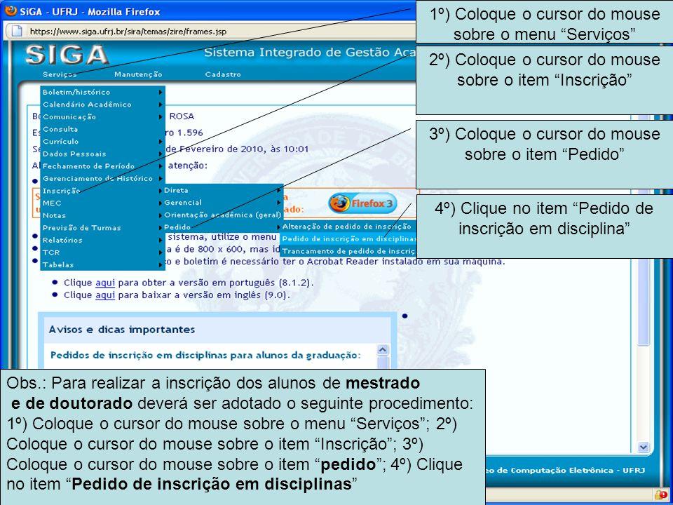 1º) Coloque o cursor do mouse sobre o menu Serviços