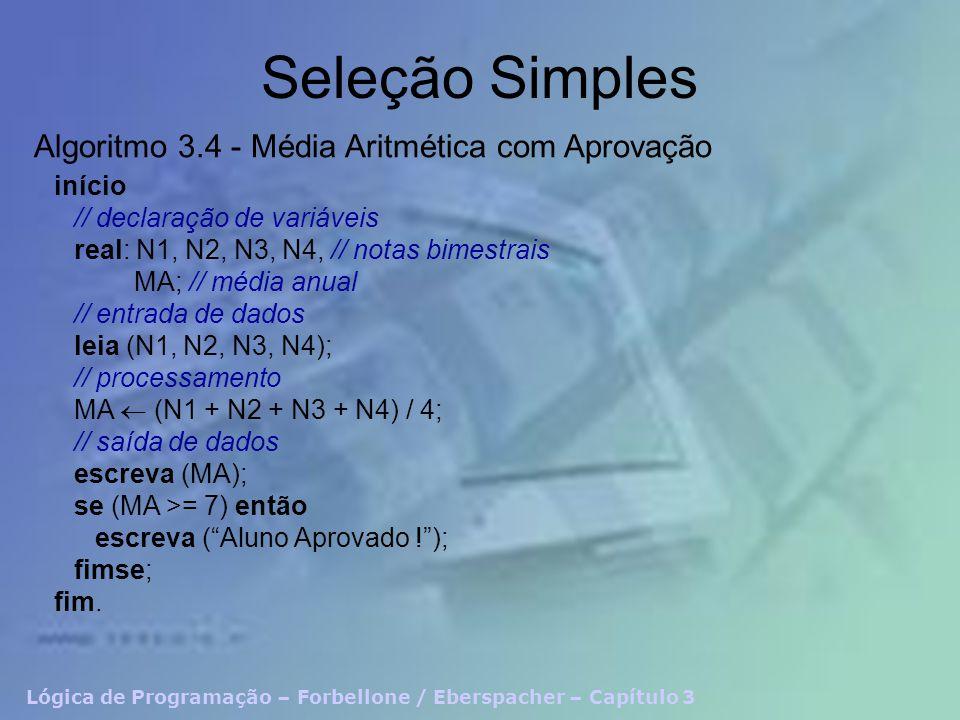Seleção Simples Algoritmo 3.4 - Média Aritmética com Aprovação