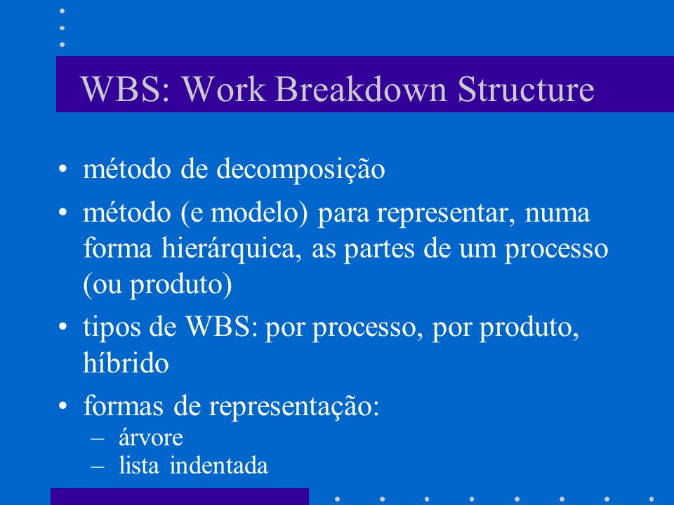 WBS: Work Breakdown Structure