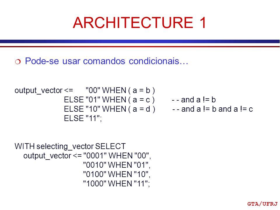 ARCHITECTURE 1 Pode-se usar comandos condicionais…
