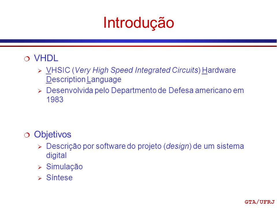 Introdução VHDL Objetivos