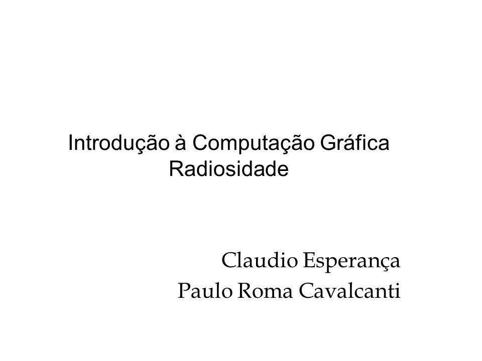 Introdução à Computação Gráfica Radiosidade