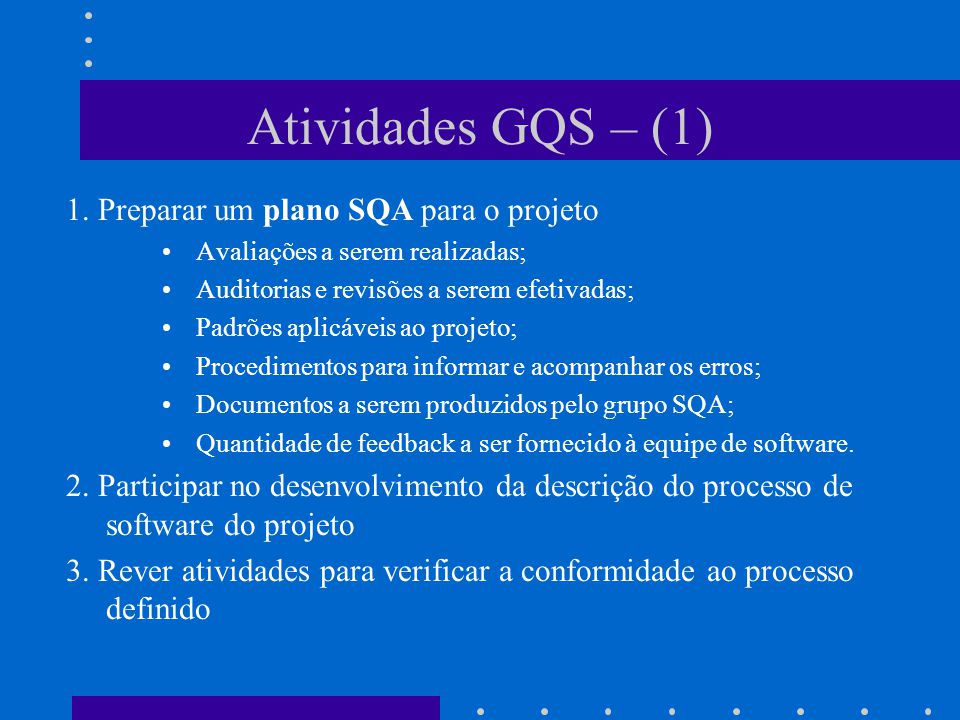 Atividades GQS – (1) 1. Preparar um plano SQA para o projeto