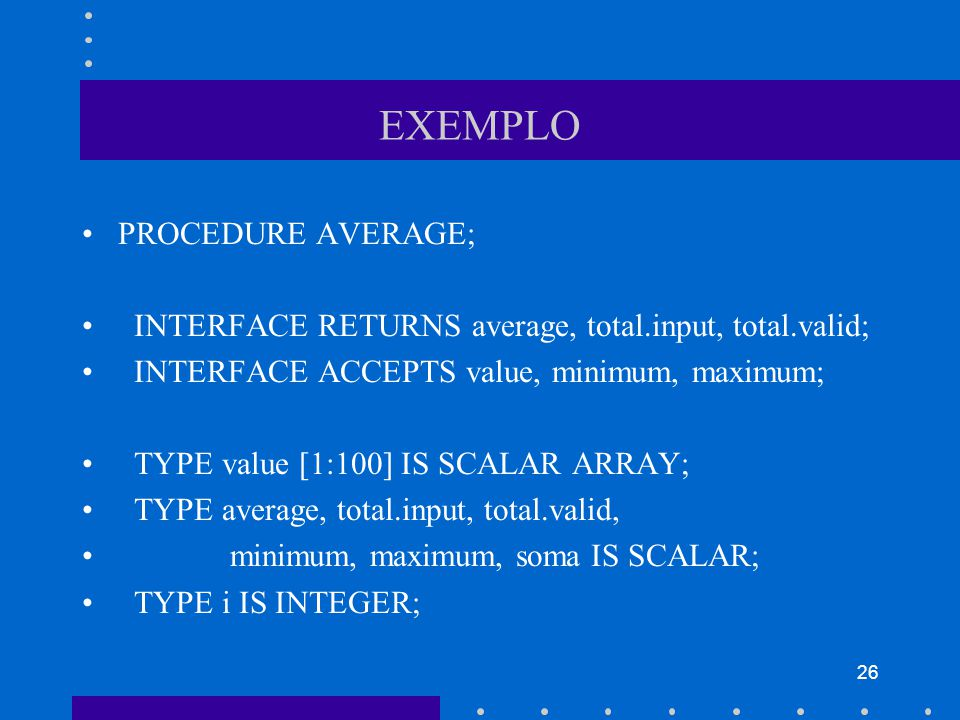 EXEMPLO PROCEDURE AVERAGE;