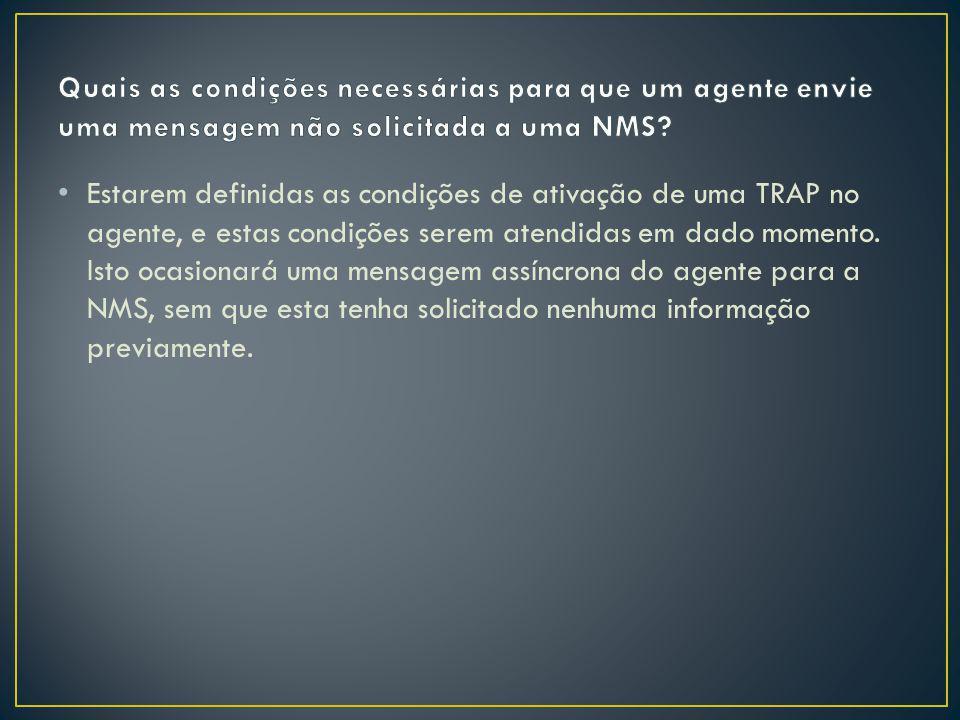 Quais as condições necessárias para que um agente envie uma mensagem não solicitada a uma NMS