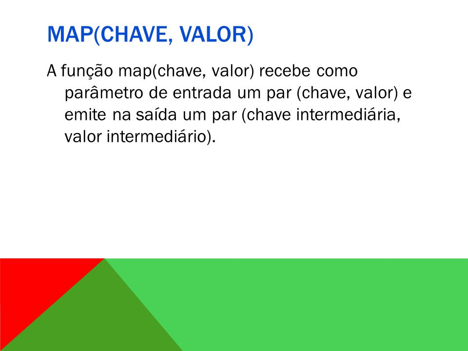 Map(chave, valor)