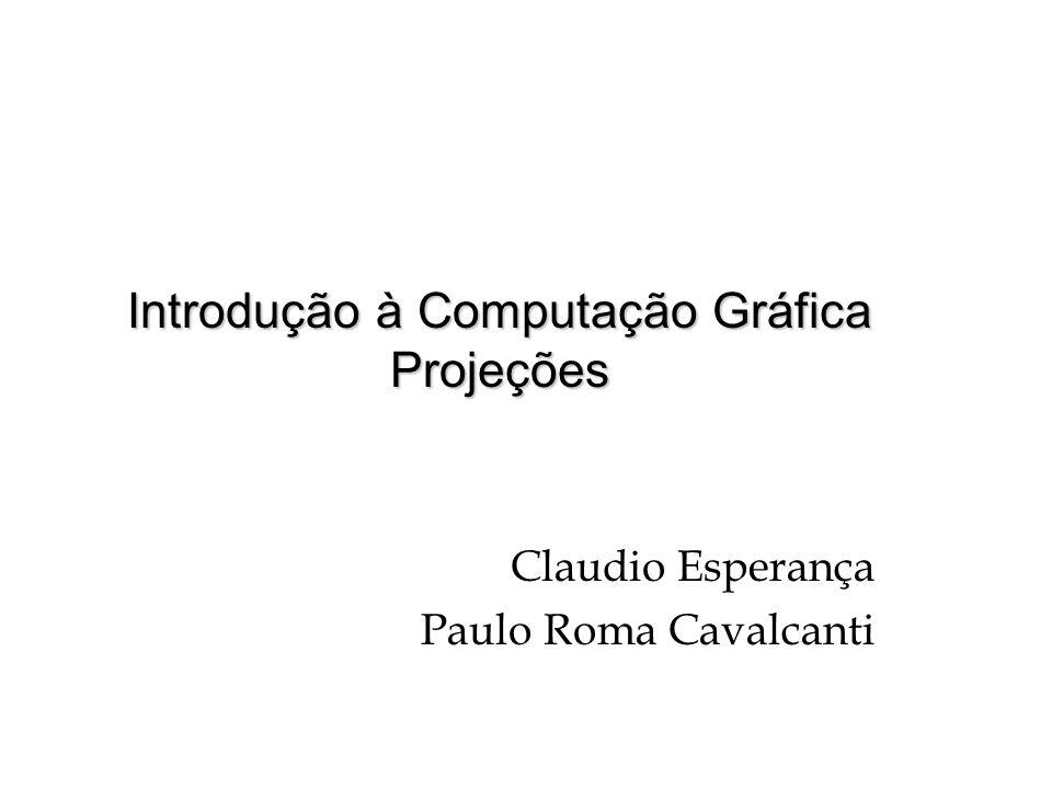 Introdução à Computação Gráfica Projeções