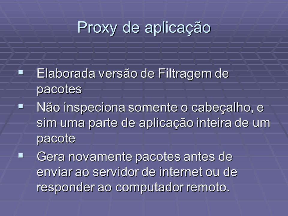 Proxy de aplicação Elaborada versão de Filtragem de pacotes