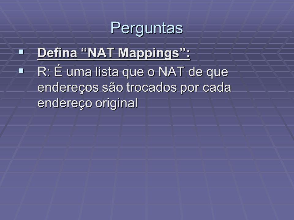 Perguntas Defina NAT Mappings :