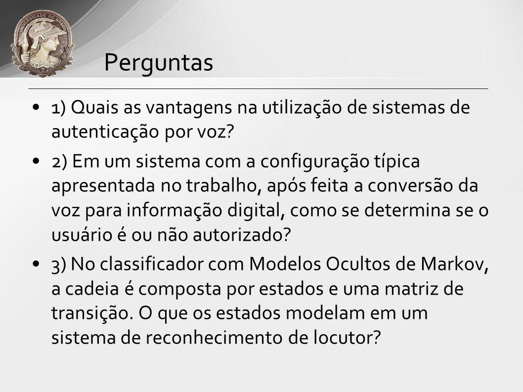 Perguntas 1) Quais as vantagens na utilização de sistemas de autenticação por voz