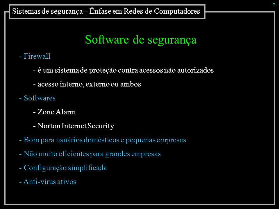 7 Sistemas de segurança – Ênfase em Redes de Computadores. Software de segurança. Firewall.
