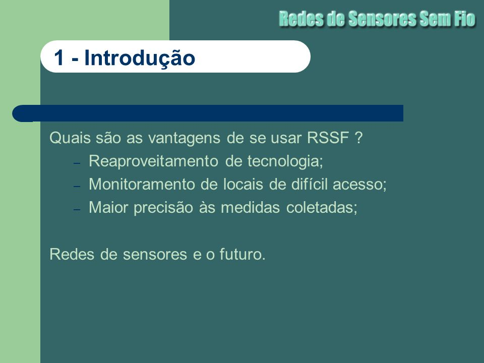 1 - Introdução Quais são as vantagens de se usar RSSF