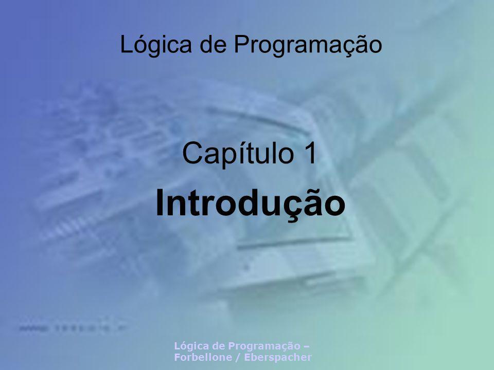 Introdução Capítulo 1 Lógica de Programação
