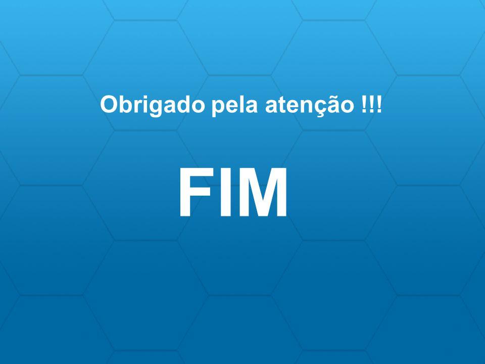 Obrigado pela atenção !!! FIM