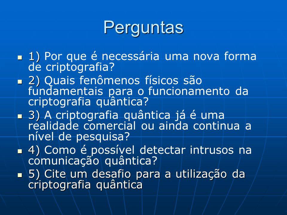 Perguntas 1) Por que é necessária uma nova forma de criptografia