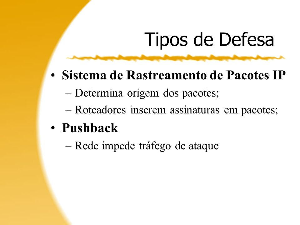 Tipos de Defesa Sistema de Rastreamento de Pacotes IP Pushback