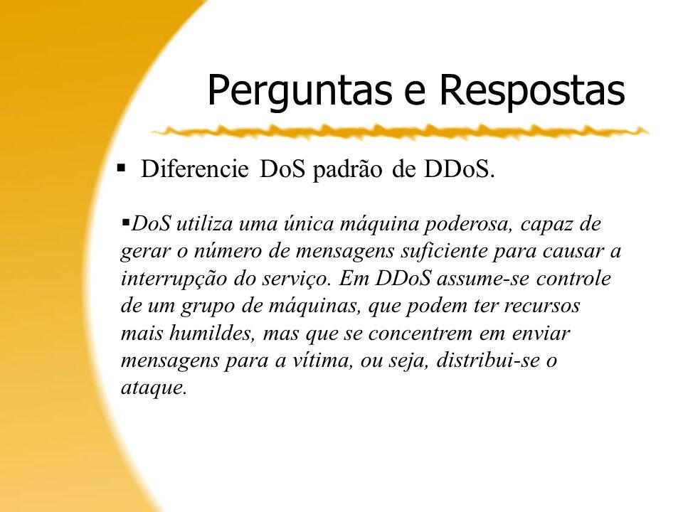 Perguntas e Respostas Diferencie DoS padrão de DDoS.