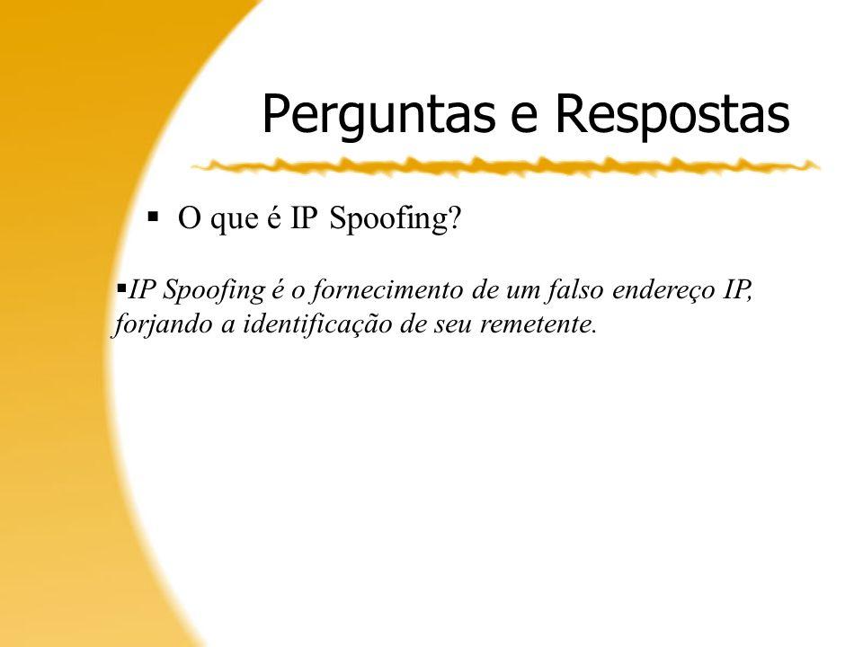 Perguntas e Respostas O que é IP Spoofing