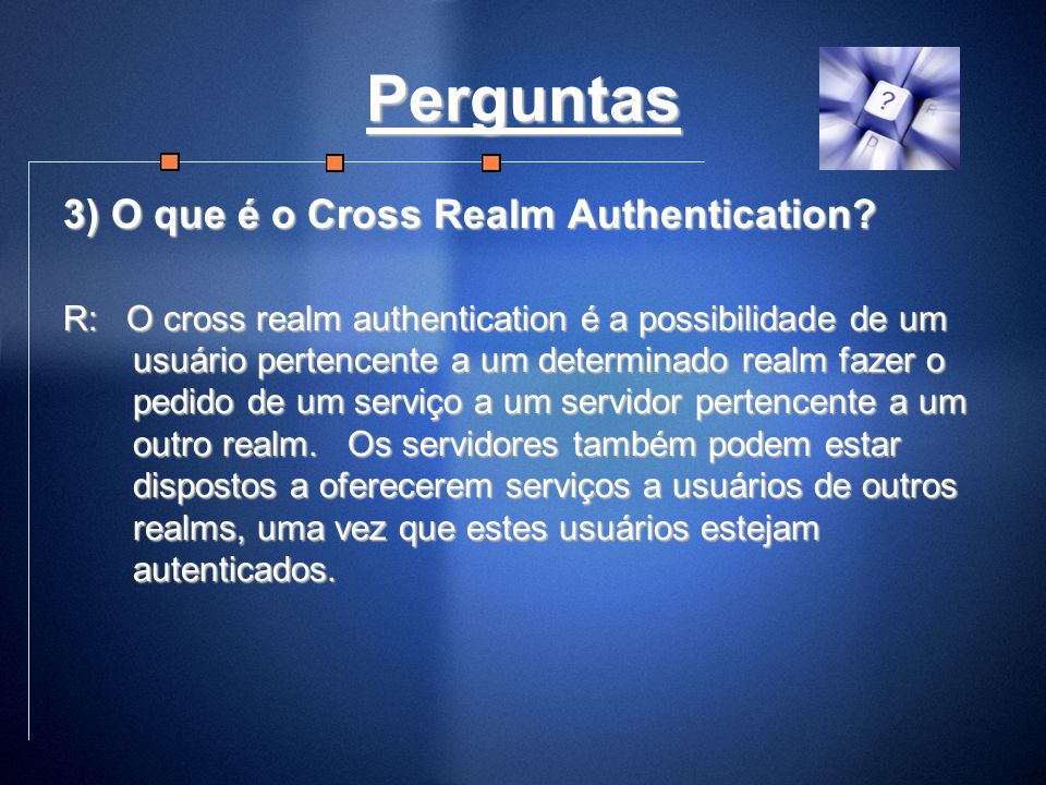 Perguntas 3) O que é o Cross Realm Authentication